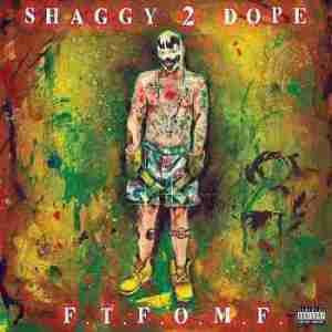 F.T.F.O.M.F BY Shaggy 2 Dope